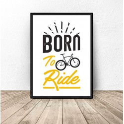 "Plakat z napisem ""Born to ride"""