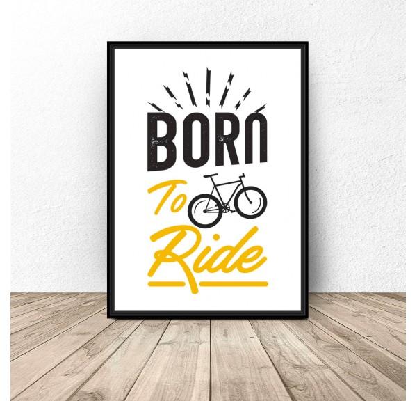 Plakat z napisem Born to ride