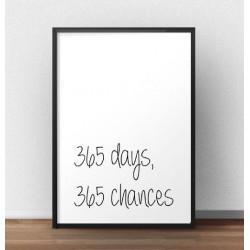 """Plakat motywacyjny z napisem """"365 days, 365 chances"""""""