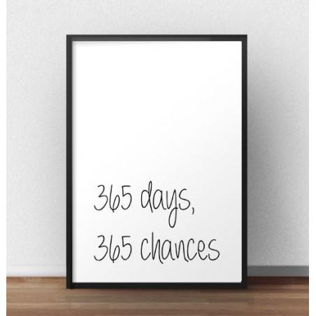 """Plakat z napisem """"365 days, 365 chances"""" - pismo ręczne"""
