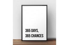 Plakat motywacyjny z napisem 365 days, 365 chances do powieszenia na ścianie