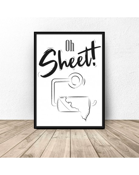 "Plakat do łazienki ""Oh sheet"""