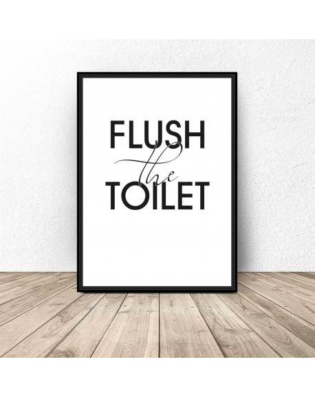"Plakat do łazienki ""Flush the toilet"""