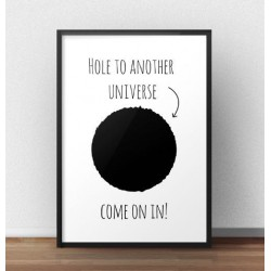 "Plakat z napisem ""Hole to another universe"""