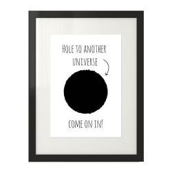 """Przenieś się w inny wymiar z plakatem motywacyjnym """"Hole to another universe"""""""