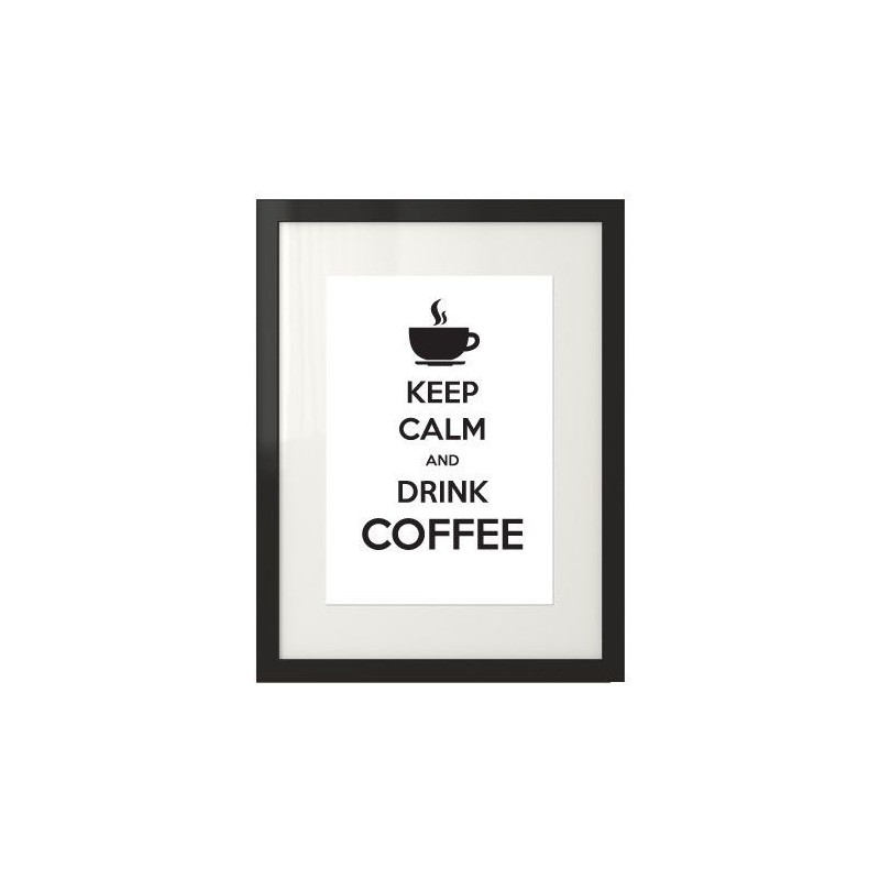 Poster with the words Keep calm and drink coffee