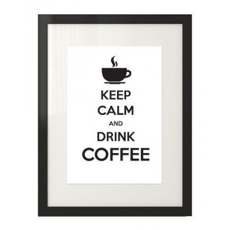 "Plakat z napisem ""Keep calm and drink coffee"""