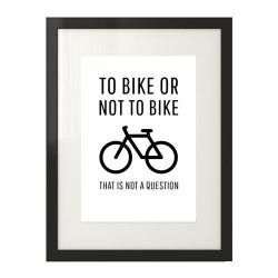 "Plakat ""To bike or not to bike"""