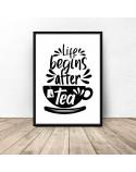 Plakat z napisem Life begins after tea 2