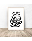 Plakat z napisem Life begins after tea 3