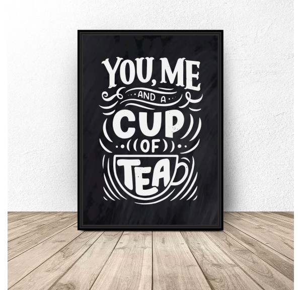 Czarny plakat do kuchni You, me cup of tea