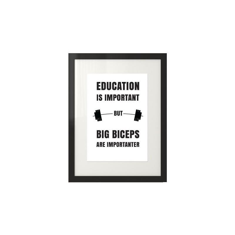 """Plakat z napisem motywacyjnym dla sportowców """"Education is important, but big biceps are importanter"""" oprawiony w czarną ramę do"""