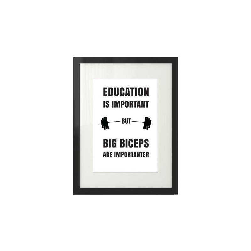 Poster saying Education is important, but big biceps are importanter