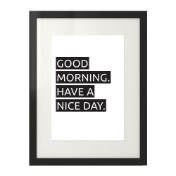 "Plakat z napisem ""Good morning. Have a nice day"""