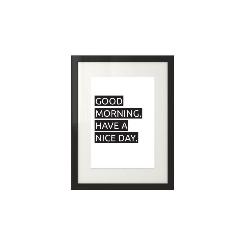 A poster that says Good morning. Have a nice day