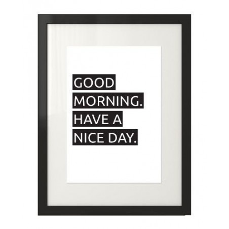 """Plakat z napisem """"Good morning. Have a nice day"""""""