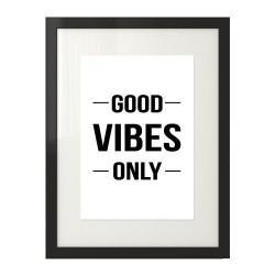"Plakat motywacyjny z napisem ""Good vibes only"""