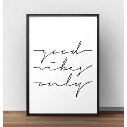 """Plakat typograficzny z napisem """"Good vibes only"""""""