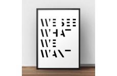 """Czarno-biała grafika z napisem """"What see what we want"""""""