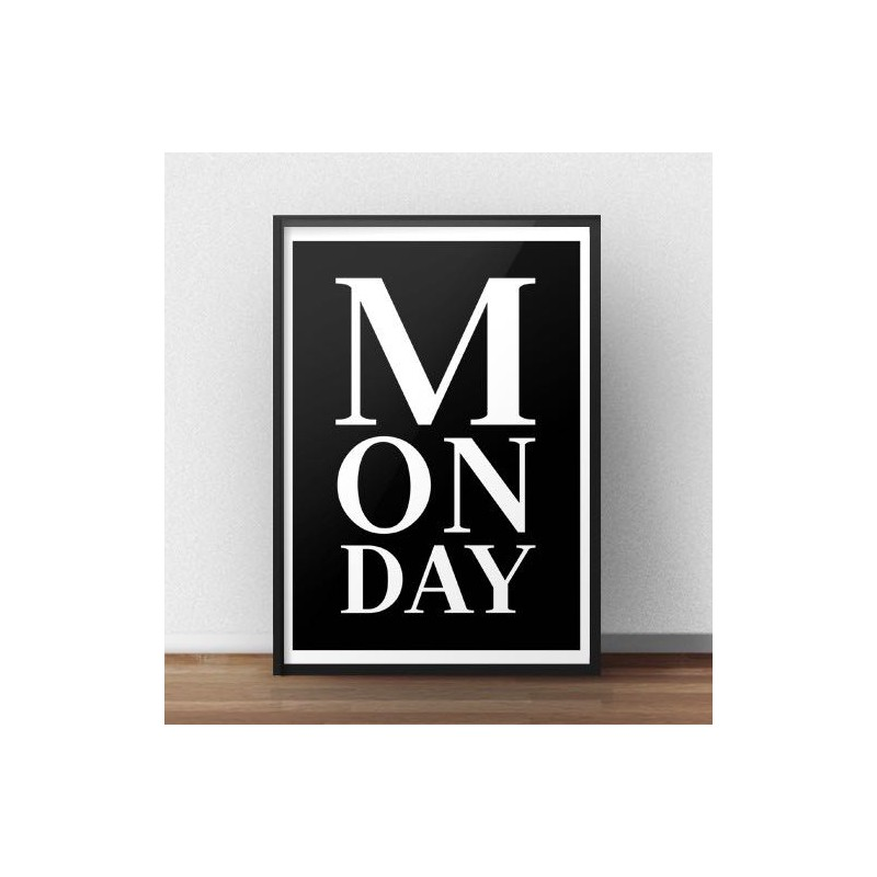 Black poster with the words Monday