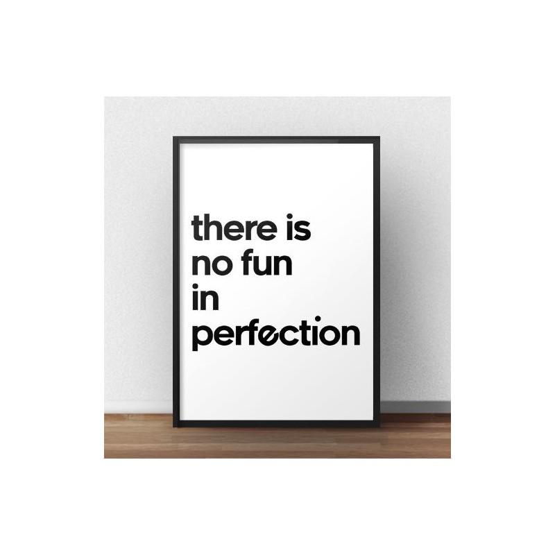 """Motywacyjny plakat z napisem """"There is no fun in perfection"""" do powieszenia na ścianie"""