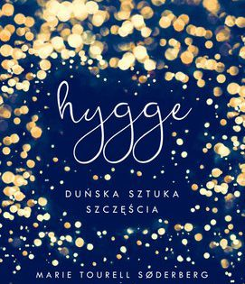 W poszukiwaniu szczęścia cz.1 - Hygge. Duńska sztuka szczęścia - recenzja książki
